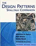 Design Patterns Smalltalk Companion, The (Software Patterns Series)