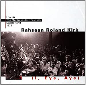 I, Eye, Aye: Live At Montreux Jazz Festival 1972 Switzerland