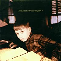 First Recordings, 1973 by John Zorn (1995-09-19)
