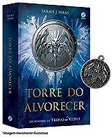 Torre do Alvorecer. Um Romance de Trono de Vidro