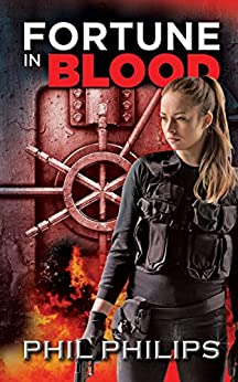 [Philips, Phil]のFortune in Blood: A Los Angeles Crime Heist Mystery Thriller Novel (English Edition)