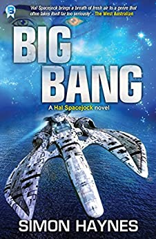 Big Bang: (Book 7 in the Hal Spacejock series) by [Haynes, Simon]