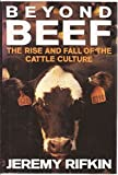 Beyond Beef: 2The Rise and Fall of the Cattle Culture