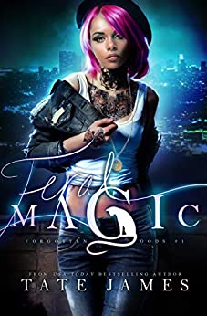 Feral Magic (Forgotten Gods Book 1) by [James, Tate]