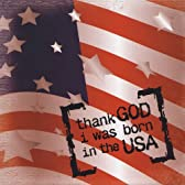 Thank God I Was Born in the USA
