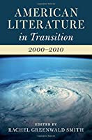 American Literature in Transition, 2000–2010