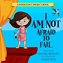 I Am Not Afraid To Fail (Persistence Project Book 3)