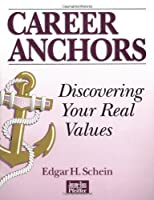 Career Anchors, Workbook: Discovering Your Real Values
