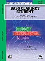 Bass Clarinet Student: Level One Elementary (Student Instrumental Course)