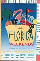 Florida Weekends Revised: 52 Great Getaways Throughout Florida and the Keys