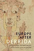 Europe After Derrida: Crisis and Potentiality