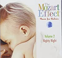 The Mozart Effect: Music for Babies, Vol. 2: Nighty Night by Don Campell