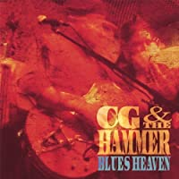 Blues Heaven by Cg & The Hammer (2013-05-03)