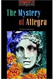 The Mystery of Allegra (Oxford Bookworm Library 2)