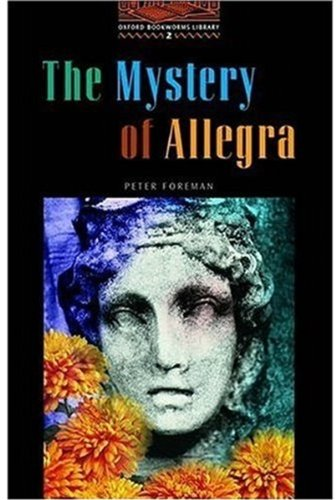 The Mystery of Allegra (Oxford Bookworm Library 2)の詳細を見る