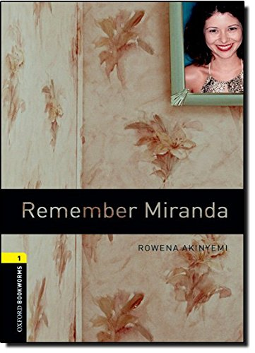 Remember Miranda (Oxford Bookworms; Stage 1)の詳細を見る