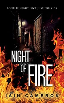 Night of Fire: (DI Angus Henderson 6) by [Cameron, Iain]