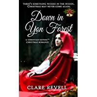 Down in Yon Forest: A Christian Gothic Christmas Romance (Christmas Holiday Extravaganza) (English Edition)