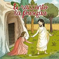Ti racconto la Pasqua