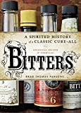Bitters: A Spirited History of a Classic Cure-All, with Cocktails, Recipes, and Formulas 画像