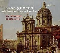 Gnocchi: Six Concertos / Sonata a Tre