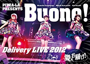 PIZZA-LA Presents Buono! Delivery LIVE 2012 ~愛をお届け!~ [DVD]