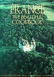 France: The Beautiful Cookbook