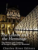 The Louvre and the Hermitage: The History and Contents of Europe's Biggest Art Museums (English Edition)
