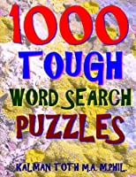 1000 Tough Word Search Puzzles: Fun Way to Improve Your IQ