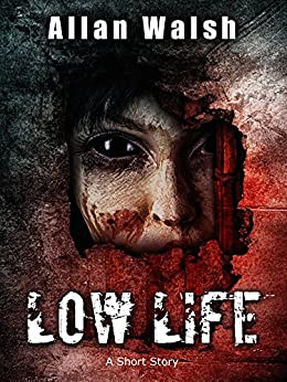 Low Life by [Walsh, Allan]