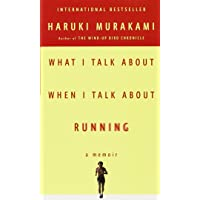 What I Talk About When I Talk About Running: A Memoir (Vinta…