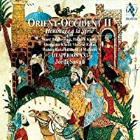 Orient Occident II: A Tribute to Syria (Hesperion XXI / Jordi Savall) by Hesperion XXI (2014-01-03)