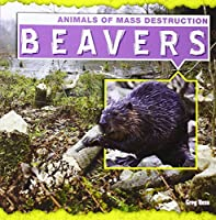Beavers (Animals of Mass Destruction)