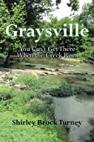 Graysville: You Can't Get There When the Creek Rises