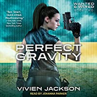 Perfect Gravity (Wanted and Wired)