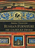 Russian Furniture: The Golden Age 1780-1840