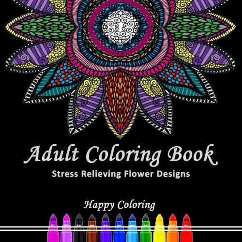 Download Adult Coloring Book: Stress Relieving Flower Designs 197449098X