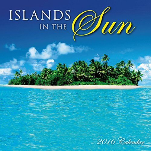 Islands in the Sun 2016 Calendar