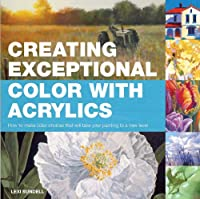 Creating Exceptional Color With Acrylics