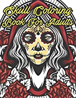 Skull Coloring Book For Adults: 47 Different Amazing Detailed Sugar Skulls