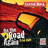 Guitar Rock: On the Road Again - Free Ride