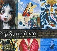 Pop Surrealism: The Rise of Underground Art by Kirsten Anderson(2004-09-01)