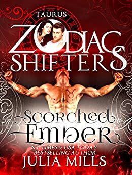 Scorched Ember: A Zodiac Shifters Paranormal Romance: Taurus by [Mills, Julia]