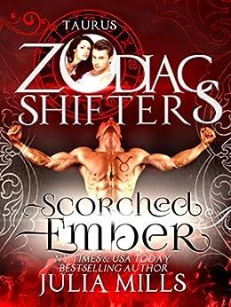 Scorched Ember: A Zodiac Shifters Paranormal Romance: Taurus by [Mills, Julia, Shifters, Zodiac]