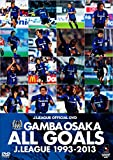 GAMBA OSAKA ALL GOALS J.LEAGUE1993-2013 [DVD]