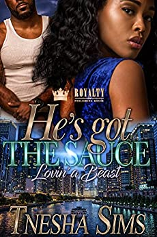 He's Got The Sauce: Lovin' A Beast by [Sims, Tnesha]