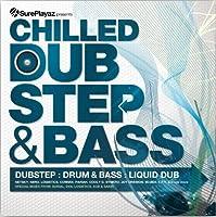 Chilled Dubstep & Bass