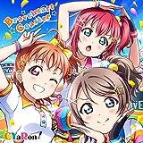 スマートフォン向けアプリ『ラブライブ! スクールアイドルフェスティバル』コラボシングル「Braveheart Coaster」/CYaRon!