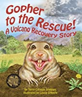 Gopher to the Rescue!: A Volcano Recovery Story (Arbordale Collection)