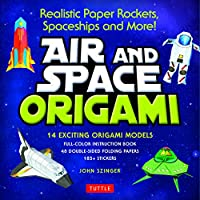 Air and Space Origami Kit: Paper Rockets, Airplanes, Spaceships and More! [Kit with Origami Book, Folding Papers, 185+ Stickers]